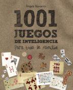 1001 juegos de inteligencia para toda la familia-angels navarro-9788466795265