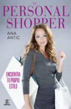 tu personal shopper: encuentra tu propio estilo ana antic 9788467037265