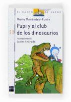 pupi y el club de los dinosaurios maria menendez ponte 9788467533965