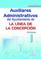 AUXILIAR ADMINISTRATIVO DEL AYUNTAMIENTO DE LA LINEA DE LA CONCEP CION. TEMARIO. VOLUMEN I