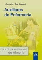 AUXILIARES DE ENFERMERIA DE LA DIPUTACION PROVINCIAL DE ALMERIA. TEMARIO Y TEST BLOQUE I