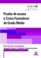 pruebas de acceso a ciclos formativos de grado medio. andalucia. parte social y ciudadano. geografia , historia, ciudadania y percepcion artistica-9788467659665