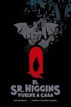 el sr. higgins vuelve a casa mike mignola warwick johnson cadwell 9788467930665