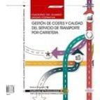 (uf0922) cuaderno del alumno. gestión de costes y calidad del servicio de transporte por carretera (uf0922). certificados de-9788468166865