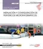 (uf0862) cuaderno del alumno. instalación y configuración de periféricos microinformáticos . certificados de profesionalidad. 9788468196565