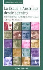 escuela austriaca desde dentro, vol. i: historias e ideas de sus pensadores-adrian o. ravier-9788472095465