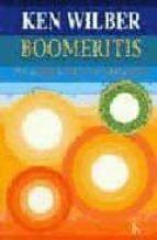 boomeritis: un camino hacia la liberacion ken wilber 9788472455665