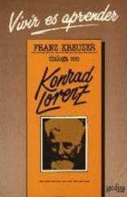 vivir es aprender conversaciones con konrad lorenz konrad lorenz 9788474322965