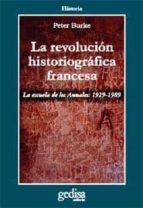 la revolucion historiografica francesa: la escuela de annales (19 29 1989) peter burke 9788474325065