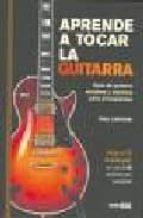 aprende a tocar la guitarra: guia de guitarra acustica y elestric a para principiantes phil capone 9788475565965
