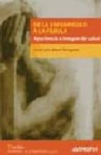 de la enfermedad a la fabula: apariencia e imagen de salud-jose luis marti tusquets-9788476587065