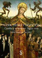 El libro de Poder, piedad y devocion: castilla y su entorno siglos xii - xv autor J. PALACIOS EPUB!