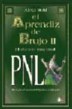 el aprendiz de brujo ii: pnl (programacion neurolingüistica)-alexa mohl-9788478084265