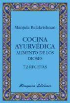cocina ayurvedica: alimento de los dioses: 72 recetas-manjula balakrishnan-9788478133765