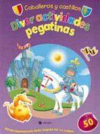 caballeros y castillos (diveractividades con pegatinas)-9788478714865