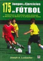 175 juegos y ejercicios de futbol joseph a. luxbacher 9788479029265