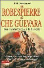 de robespierre al che guevara: las revoluciones en la historia-erik durschmied-9788479278465