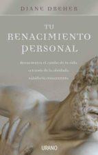 (pe) tu renacimiento personal: reencuentra el rumbo de tu vida a traves de la olvidada sabiduria renacentista diane dreher 9788479537265