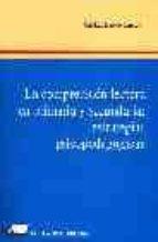 la comprension lectora en primaria y secundaria: estrategias psic opedagogicas-jose luis luceño campos-9788479911065