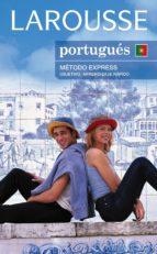 larousse portugues: metodo express objetivo: aprendizaje rapido (pack 1 libro + 2 cd-rom)-9788480169165