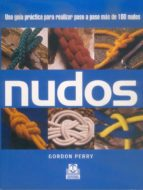nudos: una guia practica para realizar paso a paso mas de 100 nud os-gordon perry-9788480196765