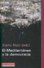 el mediterraneo y la democracia-sami nair-9788481096965