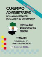 ADMINISTRATIVOS ADMINISTRACIÓN GENERAL (TEMAS 1 - 17) (TEMARIO)