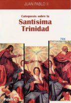 catequesis sobre la santisima trinidad (2ª ed.)-9788482393865