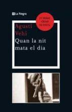 (pe) quan la nit mata al dia: premi crims de tinta 2011 agusti vehi 9788482648965