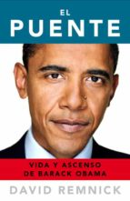 el puente: vida y ascenso de barack obama david remnick 9788483069165