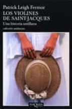 los violines de saint - jacques: una historia antillana-patrick leigh fermor-9788483103265