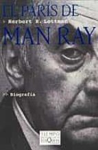 el paris de man ray herbert r. lottman 9788483108765