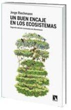 un buen encaje en los ecosistemas jorge riechmann 9788483198865