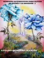 aliviar estrés y ansiedad: remedios alternativos 1 (ebook)-avelino quintero francés-9788483260265