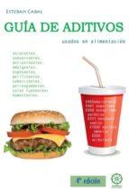 guia de los aditivos usados en alimentaciin 4ª edicion esteban cabal 9788483525265