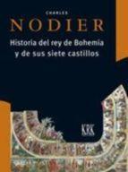 historia del rey de bohemia y de sus siete castillos charles nodier 9788483675465