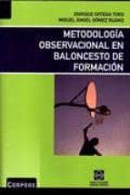 metodologia observacional en baloncesto de formacion enrique ortega toro 9788484257165