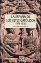 historia de españa (vol.ix): los reyes catolicos (1474-1520) historia de españa-john edwards-9788484322665
