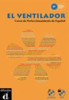 el ventilador: curso de español de nivel superior c1 (incluye cd y dvd) 9788484432265