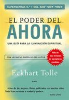 el poder del ahora: una guia para la iluminacion espiritual (6ª e d) eckhart tolle 9788484452065