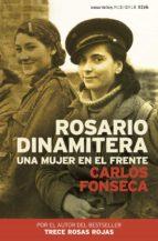 rosario dinamitera: una mujer en el frente-carlos fonseca-9788484605065