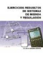 ejercicios resueltos de sistemas de medida y regulacion (ciclo fo rmativo grado superior)-jose a. navarro marquez-9788486108465