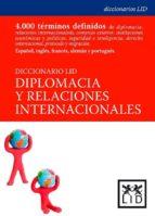 diccionario lid diplomacia y relaciones internacionales (ed. mult ilingüe español ingles frances aleman) 9788488717665