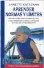 aprender normas y limites: desde bebes hasta la edad escolar-annette kast-zahn-9788489778665