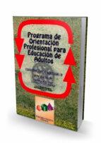 popea: programa de orientacion profesional para educacion de adul tos. cuaderno del profesor/a de aplicacion en formacion de base educacion secundaria joaquin alvarez hernandez 9788489967465