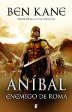 enemigo de roma (aníbal 1) (ebook)-ben kane-9788490192665