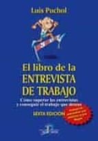 el libro de la entrevista de trabajo (6ª ed.)-luis puchol-9788490520765