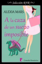 a la caza de un sueño imposible (cazadoras 3) (ebook)-alexia mars-9788490698365