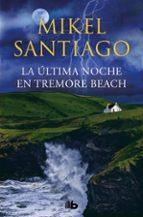 la ultima noche en tremore beach-mikel santiago-9788490705865