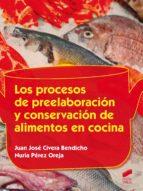 los procesos de preelaboración y conservación de alimentos en cocina nuria perez oreja 9788490771365